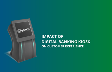 The Impact of Digital Banking Kiosk on Customer Experience