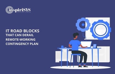 IT Roadblocks that can derail remote-working contingency Plans