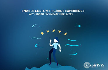 Enable Customer Grade Experience with Inspirisys NexGen Delivery