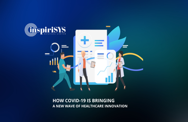 How COVID-19 is bringing a new wave of healthcare innovation