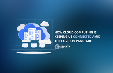 How cloud computing is keeping us connected amid the COVID-19 pandemic