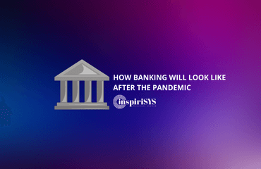 How Banking will look like after the pandemic